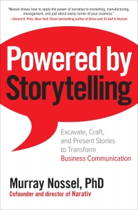 Powered by Storytelling: Excavate, Craft, and Present Stories to Transform Business Communication 1st Edition – PDF ebook