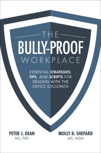The Bully-Proof Workplace: Essential Strategies, Tips, and Scripts for Dealing with the Office Sociopath 1st Edition – PDF ebook