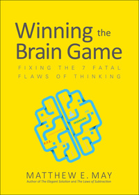 Winning the Brain Game: Fixing the 7 Fatal Flaws of Thinking 1st Edition – PDF ebook
