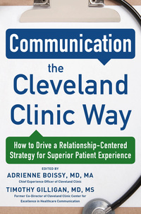 Communication the Cleveland Clinic Way: How to Drive a Relationship-Centered Strategy for Exceptional Patient Experience 1st Edition – PDF ebook