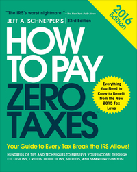 How to Pay Zero Taxes 2016: Your Guide to Every Tax Break the IRS Allows 1st Edition – PDF ebook