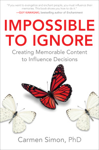 Impossible to Ignore: Creating Memorable Content to Influence Decisions 1st Edition – PDF ebook