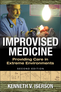 Improvised Medicine: Providing Care in Extreme Environments 2nd Edition – PDF ebook