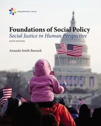 Empowerment Series: Foundations of Social Policy: Social Justice in Human Perspective, 6th Edition – PDF ebook*