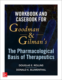 Workbook and Casebook for Goodman and Gilman's The Pharmacological Basis of Therapeutics 1st Edition – PDF ebook